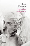 La Amiga Estupenda (DOS Amigas 1) / My Brilliant Friend [Spanish]