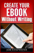 Create Your eBook Without Writing