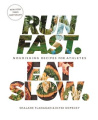 Run Fast. Eat Slow.