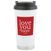 CafePress Ceramic Travel Mug - love you more.i win. Travel Mug
