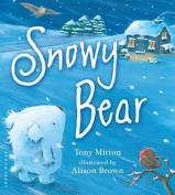 Snowy Bear [Board Book]