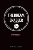 The Dream Enabler: Workbook