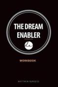 The Dream Enabler: Workbook