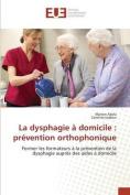 La Dysphagie a Domicile [FRE]