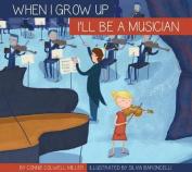 I'll Be a Musician