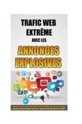 Trafic Web Extreme Avec Les Annonces Explosives [FRE]