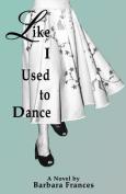 Like I Used to Dance