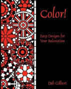 Color! Easy Designs for Your Relaxation