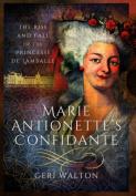 Marie Antoinette's Confidante