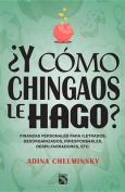 Y Como Chingaos Le Hago? / How the F%*# Will I Make Ends Meet? [Spanish]