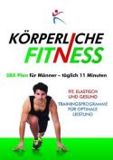 Korperliche Fitness 5BX-Plan fur Manner, Taglich 11 Minuten [GER]