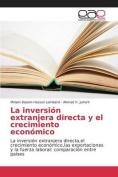 La Inversion Extranjera Directa y El Crecimiento Economico [Spanish]