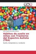 Habitos de Sueno En Ninos Con Trastorno del Espectro Autista  [Spanish]