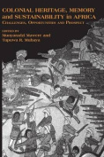 Colonial Heritage, Memory and Sustainability in Africa. Challenges, Opportunities and Prospects