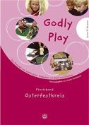 Godly Play. Das Konzept Zum Spielerischen Entdecken Von Bibel Und Glauben [GER]