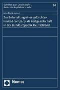 Zur Behandlung Einer Geloschten Limited Company ALS Restgesellschaft in Der Bundesrepublik Deutschland  [GER]