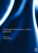 Convergence Innovation in Asian Industries
