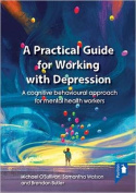 A Practical Guide to Working with Depression