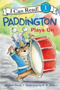 Paddington Plays on (I Can Read!