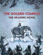 The Golden Compass Graphic Novel, Volume 2 (His Dark Materials