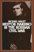 Nestor Makhno in the Russian Civil War
