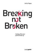 Breaking Not Broken