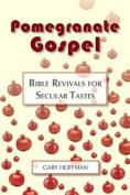Pomegranate Gospel