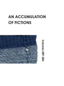 An Accumulation of Fictions