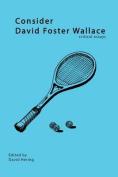 Consider David Foster Wallace