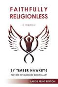 Faithfully Religionless [Large Print]