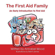The First Aid Family - An Early Introduction to First Aid