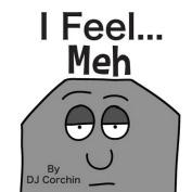 I Feel...Meh