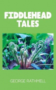 Fiddlehead Tales