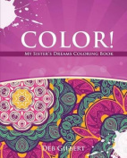 Color! My Sister's Dreams Coloring Book