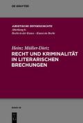 Recht Und Kriminalitat in Literarischen Brechungen  [GER]