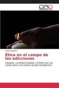 Etica En El Campo de Las Adicciones [Spanish]