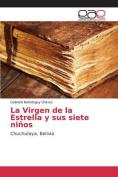 La Virgen de La Estrella y Sus Siete Ninos [Spanish]