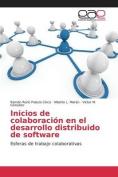 Inicios de Colaboracion En El Desarrollo Distribuido de Software [Spanish]