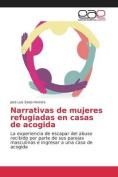 Narrativas de Mujeres Refugiadas En Casas de Acogida [Spanish]