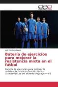 Bateria de Ejercicios Para Mejorar La Resistencia Mixta En El Futbol [Spanish]