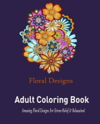 Floral Designs: Adult Coloring Book