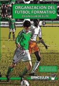 Organizacion del Futbol Formativo En Un Club de Elite [Spanish]