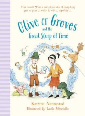 Olive of Groves and the Great Slurp of Time (Olive of Groves)