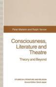 Consciousness, Literature and Theatre