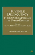 Juvenile Delinquency in the United States and the United Kingdom