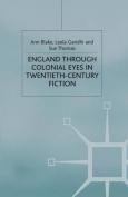 England Through Colonial Eyes in Twentieth-Century Fiction