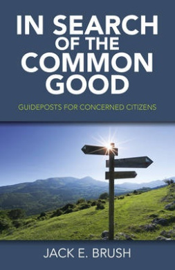 In Search of the Common Good: Guideposts for Concerned Citizens