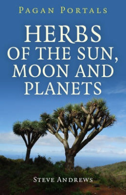 Pagan Portals - Herbs of the Sun, Moon and Planets