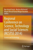 Regional Conference on Science, Technology and Social Sciences (Rcstss 2014)