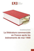 La Litterature Commerciale En France Apres Les Evenements de Mai 1968 [FRE]
